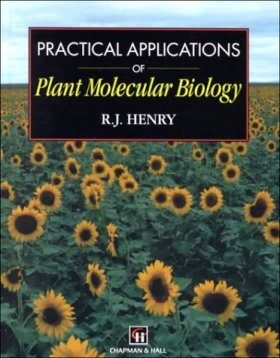 Practical Applications of Plant Molecular Biology
