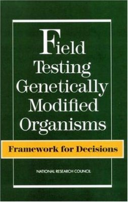 Field Testing Genetically Modified Organisms