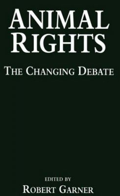 Animal Rights: The Changing Debate
