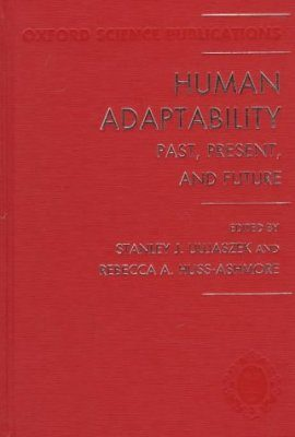 Human Adaptability: Past, Present, and Future