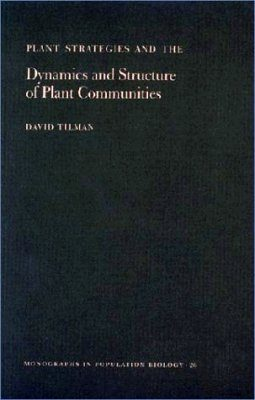 Plant Strategies and the Dynamics and Structure of Plant Communities