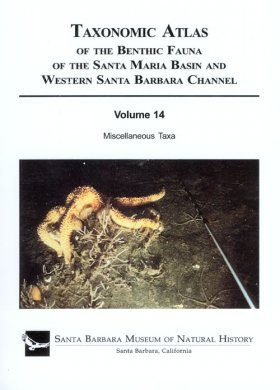 Taxonomic Atlas of the Benthic Fauna of the Santa Maria Basin and the Western Santa Barbara Channel, Volume 14
