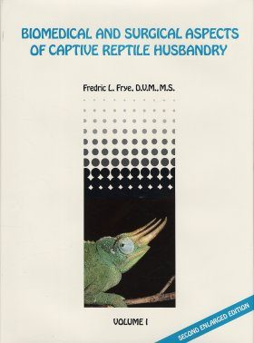 Biomedical and Surgical Aspects of Captive Reptile Husbandry (2-Volume Set)