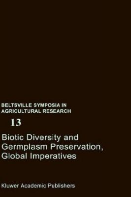 Biotic Diversity and Germplasm Preservation, Global Imperatives