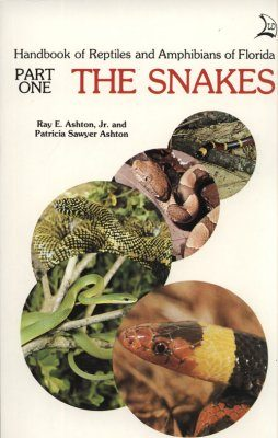 Handbook of Reptiles and Amphibians of Florida, Part 1: The Snakes