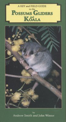 A Key and Field Guide to the Australian Possums, Gliders and Koala