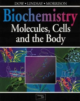 Biochemistry: Molecules, Cells and the Body