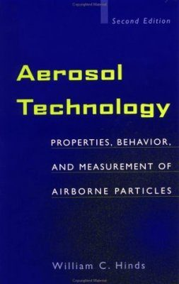 Aerosol Technology: Properties, Behaviour and Measurement of Airborne Particles