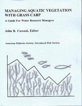 Managing Aquatic Vegetation with Grass Carp