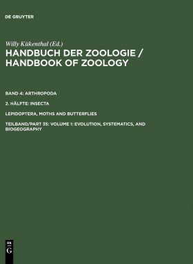 Handbook of Zoology, Volume 4/35: Lepidoptera, Part 1: Evolution, Classification and Biogeography