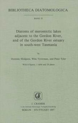 Bibliotheca Diatomologica, Volume 35: Diatoms of Meromictic Lakes Adjacent to the Gordon River, and of the Gordon River Estuary in South-west Tasmania