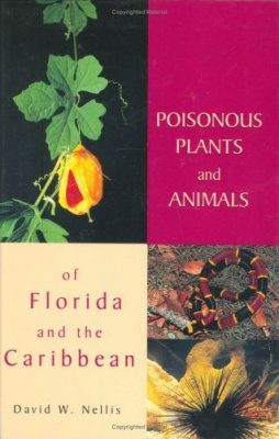 Poisonous Plants and Animals of Florida and the Carribean