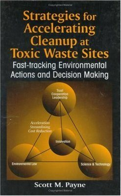 Strategies for Accelerating Cleanup at Toxic Waste Sites