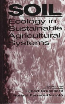 Soil Ecology in Sustainable Agricultural Systems