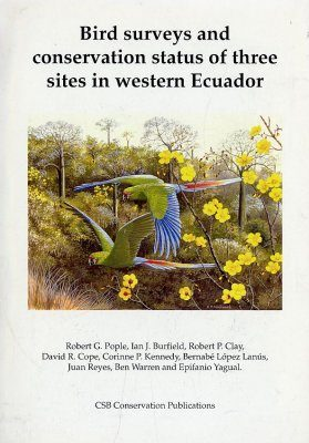Bird Surveys and Conservation Status of Three Sites in Western Ecuador