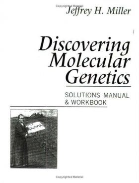 Discovering Molecular Genetics: A Case Study Course with Problems and Scenarios - Solutions Manual and Workbook