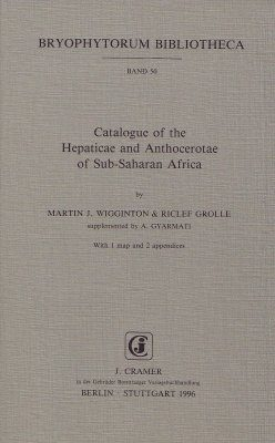 Catalogue of the Hepaticae and Anthocerotae of Sub-Saharan Africa