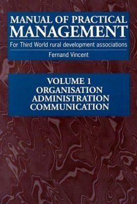 Manual of Practical Management for Third World Rural Development Volume 1