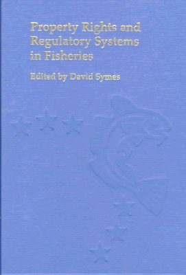 Property Rights and Regulatory Systems in Fisheries