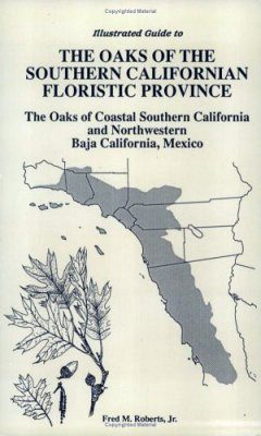 Illustrated Guide to the Oaks of the Southern California Floristic Province