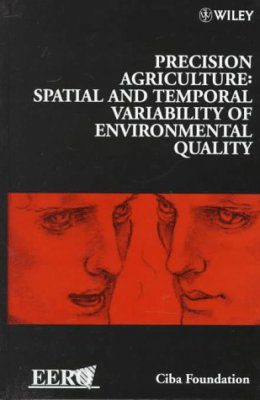 Precision Agriculture: Spatial and Temporal Variability of Environmental Quality