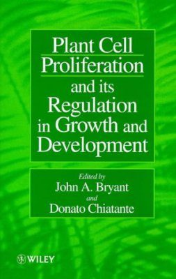 Plant Cell Proliferation and its Regulation in Growth and Development