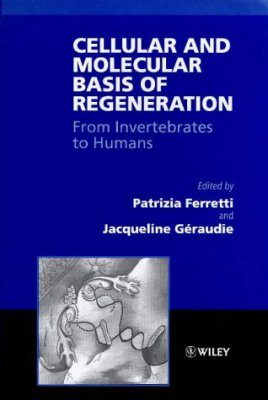 Cellular and Molecular Basis of Regeneration