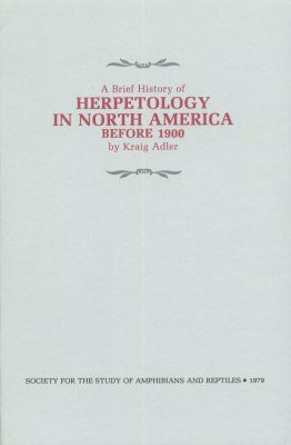A Brief History of Herpetology in North America Before 1900