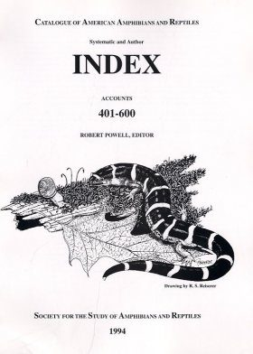 Catalogue of American Amphibians and Reptiles: Index (Accounts 401-600)