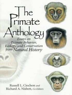 Primate Anthology: Essays on Primate Behaviour, Ecology and Conservation from Natural History