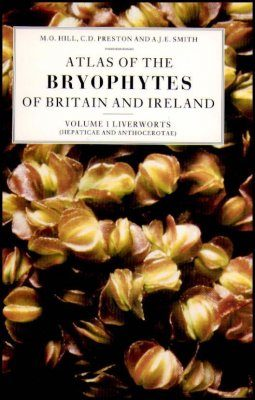 Atlas of the Bryophytes of Britain and Ireland: Volume 1 (Liverworts)