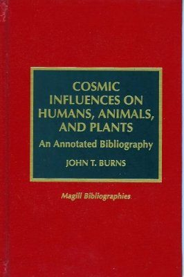 Cosmic Influences on Humans, Animals and Plants