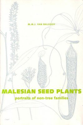 Malesian Seed Plants, Volume 3: Portraits of Non-Tree Families