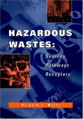 Hazardous Waste: Sources, Pathways, Receptors