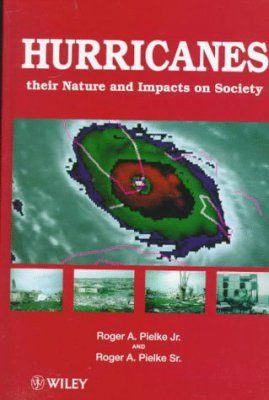 Hurricanes: Their Nature and Impacts on Society