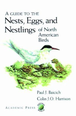 A Guide to the Nests, Eggs and Nestlings of North American Birds