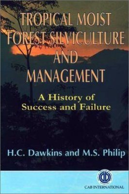 Tropical Moist Forest Silviculture and Management