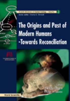 The Origins and Past of Modern Humans - Towards Reconciliation