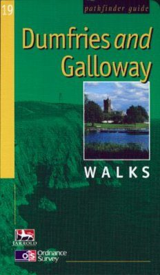 OS Pathfinder Guides, 19: Dumfries and Galloway Walks