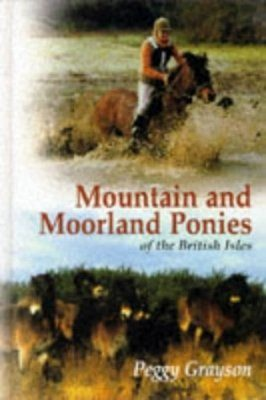 Mountain and Moorland Ponies of the British Isles