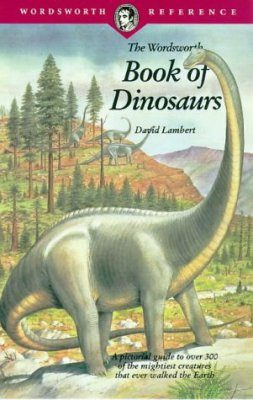 The Wordsworth Book of Dinosaurs