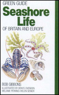 Green Guide: Seashore Life of Britain and Europe
