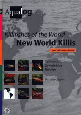 Killifishes of the World: New World Killis