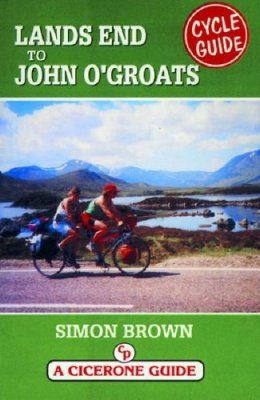 Cicerone Guides: Lands End to John O'Groats Cycle Guide