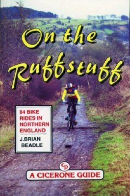 Cicerone Guides: On the Ruffstuff: 84 Bike Rides in Northern England