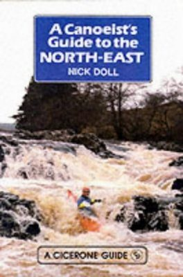 Cicerone Guides: Canoeists' Guide to the North-East