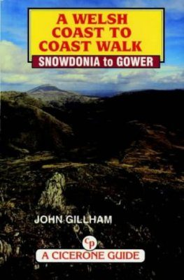 Cicerone Guides: A Welsh Coast to Coast Walk: Snowdonia to Gower