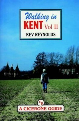 Cicerone Guide: Walking in Kent, Volume 1