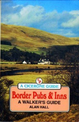 Cicerone Guides: Border Pubs and Inns: A Walker's Guide
