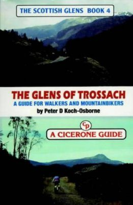 Cicerone Guide: the Scottish Glens, Book 4: the Glens of Trossach